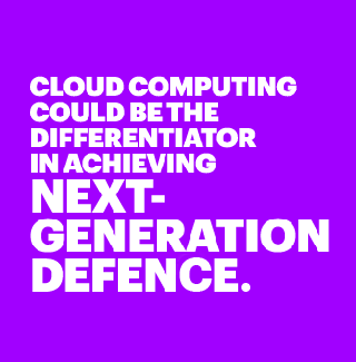 Cloud computing could be the differentiator in achieving next-generation defence.