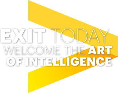 Exit Today: Welcome the Art of Intelligence