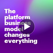 How the platform business model changes everything