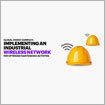 Implementing an industrial wireless network