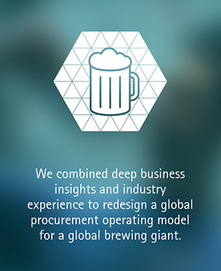 We combined deep business insights and industry experience to redesign a global procurement operating model for a global brewing giant.