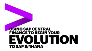 USING SAP CENTRAL FINANCE TO BEGIN YOUR TO SAP S/4HANA®