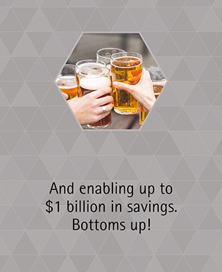 And enabling up to $1 billion in savings. Bottoms up!