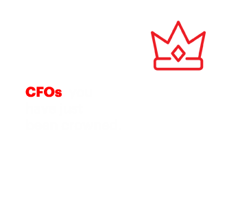 CFOs, you have just been crowned.