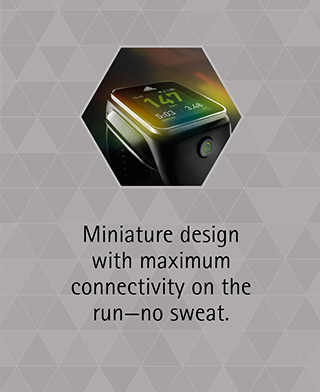 Miniature design with maximum connectivity on the run—no sweat.