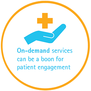 On-demand services can be a boon for patient engagement