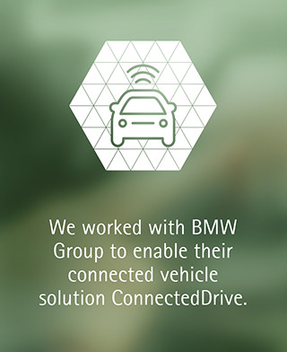 We worked with BMW Group to enable their connected vehicle solution ConnectedDrive.