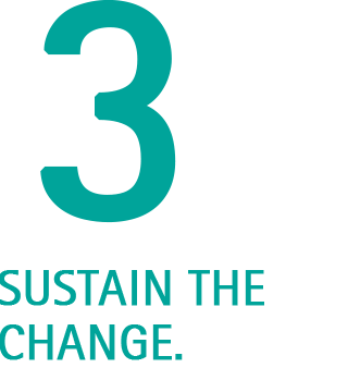 Sustain the change