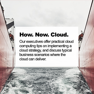 How. Now. Cloud.
