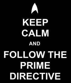Keep calm and follow the prime directive