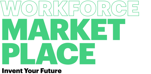 WORKFORCE MARKET PLACE Invent Your Future