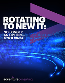 Click here to download the full report. Rotating to New It: No Longer an Option—it's a Must. This opens a new window.