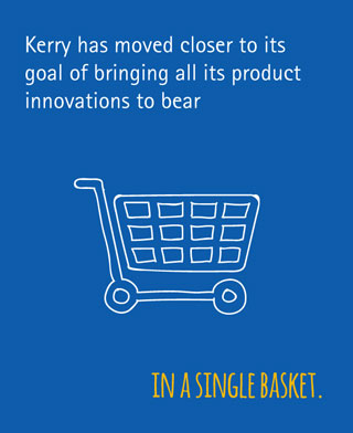 Kerry has moved closer to its goal of bringing all its product innovations to bear in a single basket.