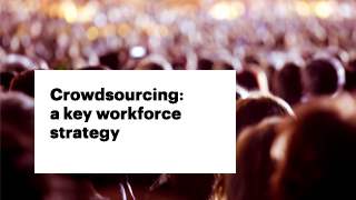 Crowdsourcing: a key workforce strategy