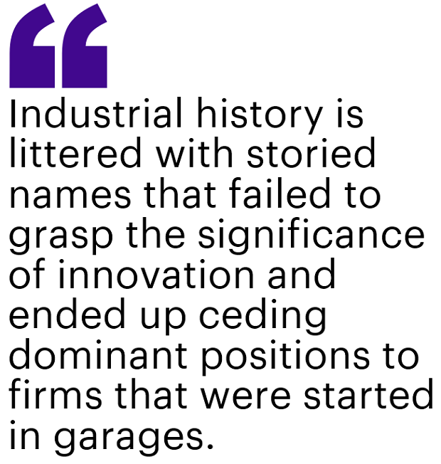 Industrial history is littered with storied names that failed to grasp the significance of innovation and ended up ceding dominant positions to firms that were started in garages.