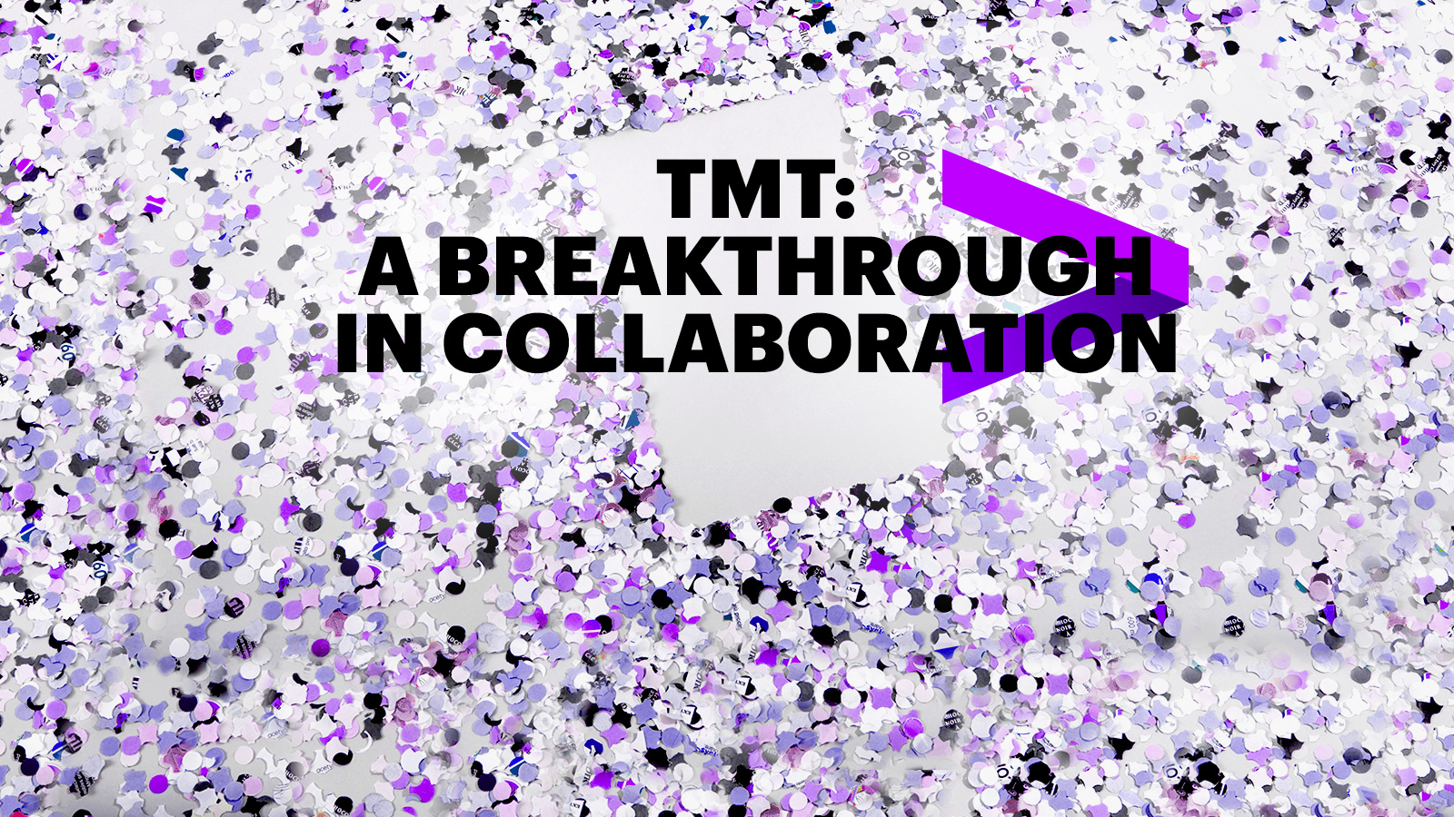 TMT: A breakthrough in Collaboration