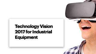 Technology Vision 2017 for Industrial Equipment