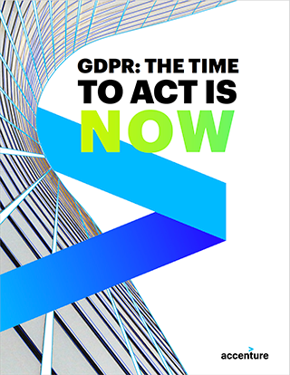 Accenture GDPR: The Time To Act Is Now