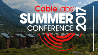 CableLabs Summer Conference 2017