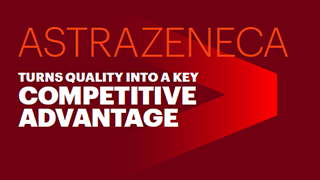 Click here to read the Aztrazeneca Case Study. Aztrazeneca turns quality into a key competitive advantage. This opens a new window.