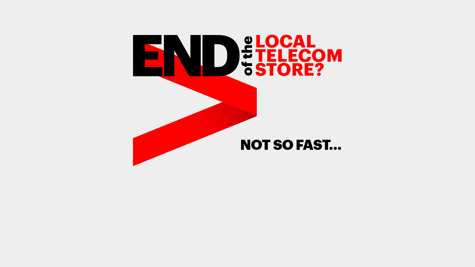 End of the Local Telecom Retail Store? Not so fast  | Accenture