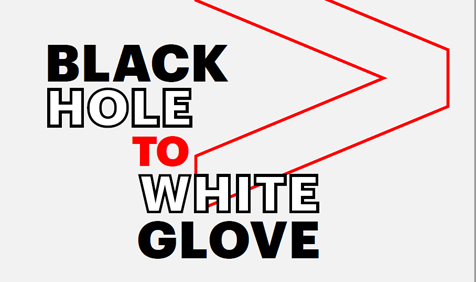Black Hole to White Glove