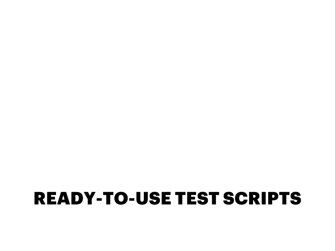 READY-TO-USE TEST SCRIPTS