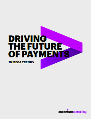Click here to download the full article. Driving The Future of Payments. 10 Mega Trends. This opens a new window.