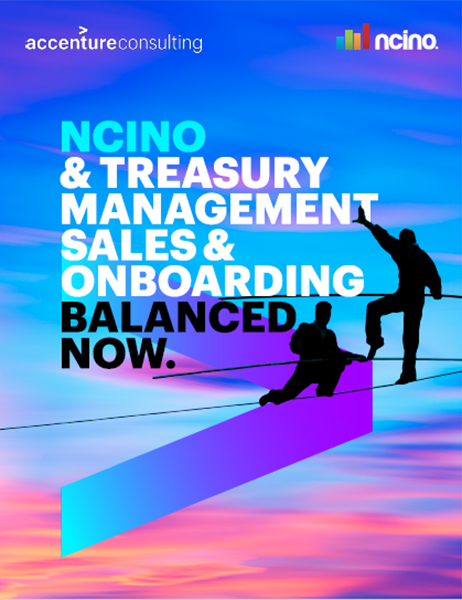 Click here to download the PDF. nCino & Treasury Management Sales and Onboarding: Balanced Now.. This opens a new window.