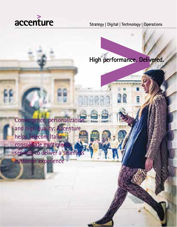 Click here to download the full article. Convergence, personalization and high quality: Accenture helps Telecom Italia consolidate multimedia services to deliver a seamless customer experience. This opens a new window.