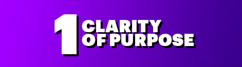 1: Clarity of Purpose