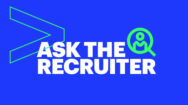Ask the Recruiter