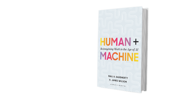 Human + Machine. Reimagining Work in the Age of AI.
