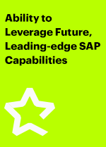 Ability to Leverage Future, Leading-edge SAP Capabilities