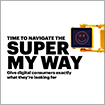 Time to navigate the super myway