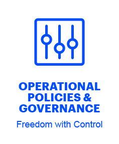 Operational Policies & Governance: Freedom with Control