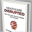 The era of healthcare disruption has arrived