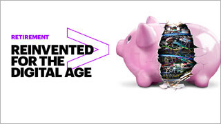 Pensions and Retirement  Reinvented for the Digital Age