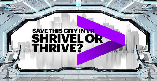Save this city in VR shrivel or thrive
