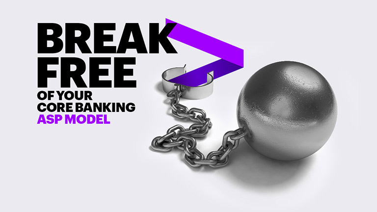 Break free of your core banking ASP model