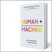 Human + Machine: How Artificial Intelligence is transforming businesses and work