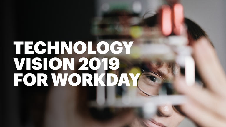 Technology Vision 2019 for Workday
