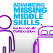 Missing middle skills for Human-AI collaboration