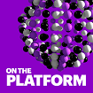 On the Platform | Podcast Series