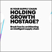 Is your supply chain holding growth hostage?
