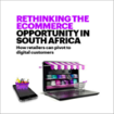Rethinking the ecommerce opportunity in South Africa