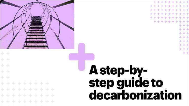 A step-by-step guide to decarbonization