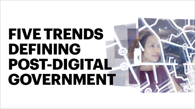 Five trends defining post-digital government