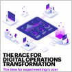 Accenture The race for digital operations transformation: The time for experimenting is over