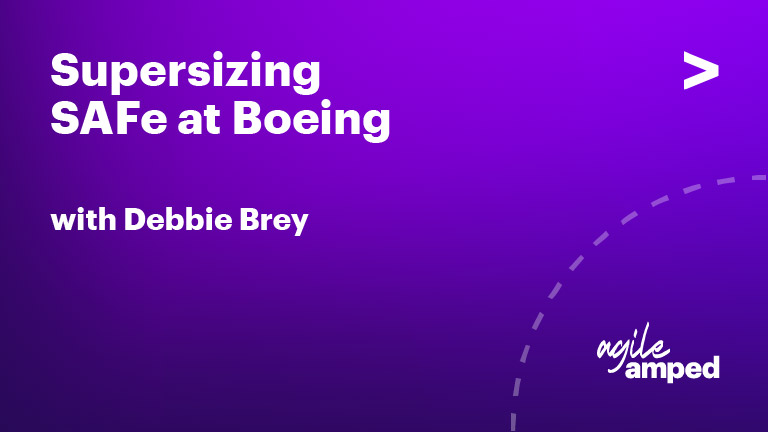 Supersizing SAFe at Boeing
